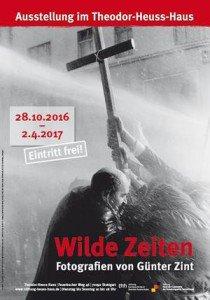 Wilde Zeiten im Theodor Heuss Haus Stuttgart: Fotografien von Günter Zint