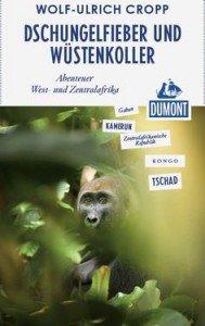 Reiseliteratur - Titelbild - Dchungelfieber und Wüstenkoller - Hans Ulrich Cropp