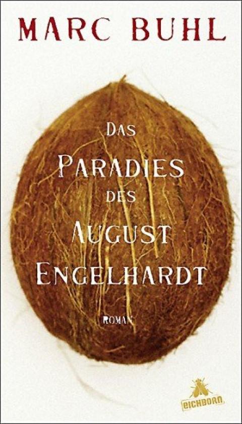 Reiseliteratur für Papa-Neuguinea: Mark Buhl – Das Paradies des August Engelhardt
